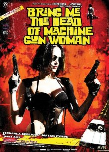 Принесите мне голову пулемётчицы / Tráiganme la cabeza de la mujer metralleta (2012)