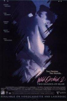 Дикая орхидея 2: Два оттенка грусти / Wild Orchid II: Two Shades of Blue (1991)