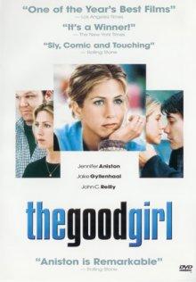 Хорошая девочка / The Good Girl (2002)