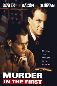 Убийство первой степени / Murder in the First (1994)