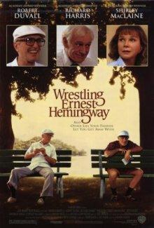 Я боролся с Эрнестом Хэмингуэем / Wrestling Ernest Hemingway (1993)