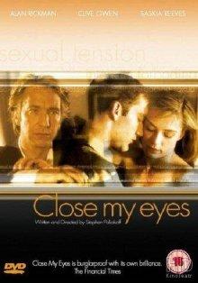 Закрой мои глаза / Close My Eyes (1991)