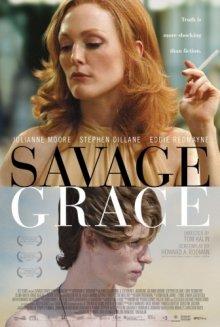Дикая грация / Savage Grace (2007)