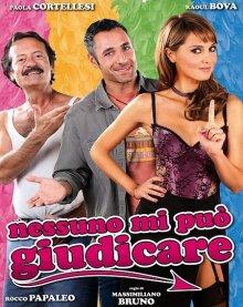 Секс бесплатно, любовь — за деньги / Nessuno mi può giudicare (2011)