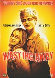 Зомби тоже люди / Wasting Away (2007)