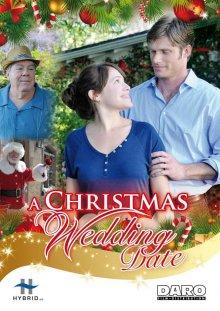 Рождественская свадьба / A Christmas Wedding Date (2012)