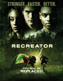 Создающий заново / Recreator (2012)
