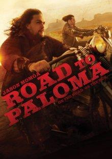 Путь в Палому / Road to Paloma (2014)