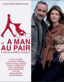 Небритый нянь / Un homme au pair (2013)