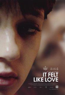 Похоже на любовь / It Felt Like Love (2013)