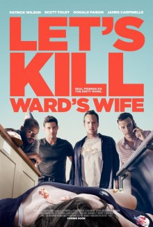 Убьем жену Уорда / Let's Kill Ward's Wife (2014)