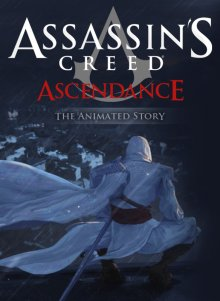 Кредо убийцы: Господство / Assassin's Creed: Ascendance (2010)
