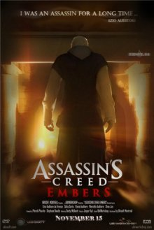 Кредо убийцы: Угли / Assassin's Creed: Embers (2011)